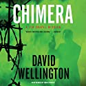 Chimera: A Jim Chapel Mission, Book 1 (       UNABRIDGED) by David Wellington Narrated by John Pruden