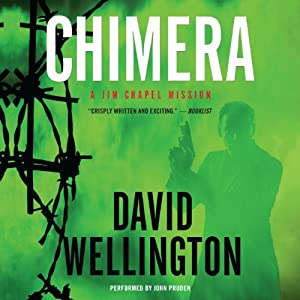 Chimera: A Jim Chapel Mission, Book 1 | [David Wellington]