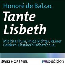 Tante Lisbeth Hörspiel von Honoré de Balzac Gesprochen von: Rita Plum, Helene Richter, Rainer Geldern, Elisabeth Höbarth