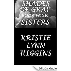 #4 Shades of Gray- Sisters  ( science fiction action adventure suspense serial) (SOG- Shades Of Gray Series)