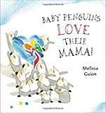 Baby Penguins Love their Mama