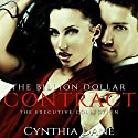 The Billion Dollar Contract: The Executive Collection (       UNABRIDGED) by Cynthia Dane Narrated by Carlie McKinsey