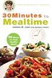 img - for 30 Minutes to Mealtime: A Healthy Exchanges Cookbook (Healthy Exchanges Cookbooks) book / textbook / text book