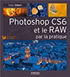Photoshop CS6 et le RAW par la pratiq...