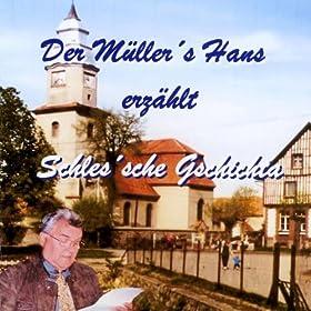 Der M�ller's Hans erz�hlt Schles'sche Gschichta