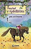 Ponyhof Apfelblüte - Julia und Smartie: Band 6