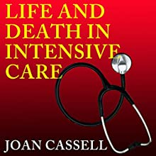 Life and Death in Intensive Care Audiobook by Joan Cassell Narrated by Laura Jennings