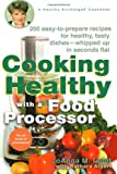 img - for Cooking Healthy with a Food Processor: A Healthy Exchanges Cookbook (Healthy Exchanges Cookbooks) book / textbook / text book
