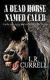 A dead horse named Caleb (Tasty Trio)