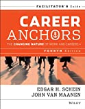 Career Anchors: The Changing Nature of Careers Facilitator's Guide Set (1118608771) by Schein, Edgar H.