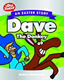 Dave the Donkey An Easter Story