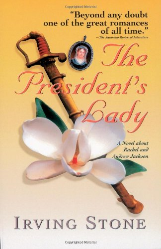 The President's Lady: A Novel about Rachel and Andrew Jackson: Irving Stone: 9781558534315: Amazon.com: Books