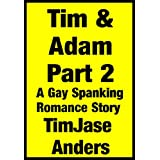 Tim & Adam Part 2 - A Gay Spanking Romance Storyby TimJase Anders