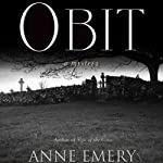 Obit: A Collins-Burke Mystery, Book 2 (       UNABRIDGED) by Anne Emery Narrated by Christian Rummel