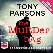 The Murder Bag (       UNABRIDGED) by Tony Parsons Narrated by Colin Mace