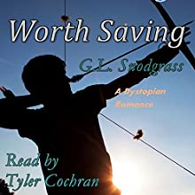 Worth Saving (       UNABRIDGED) by G.L. Snodgrass Narrated by Tyler Cochran