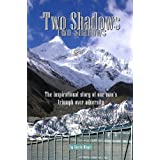 Two Shadows - The inspirational story of one man's triumph over adversity ~ Charlie Winger