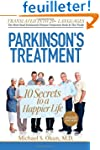 Parkinson's Treatment: 10 Secrets to...