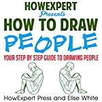 How to Draw People   Elise White, HowExpert Press