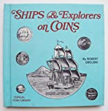 Ships & explorers on coins (Topical coin library) (0806960248) by Obojski, Robert