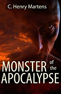 (FREE on 9/19) Monster Of The Apocalypse by C. Henry Martens - http://eBooksHabit.com