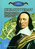 Peter Stuyvesant: New Amsterdam and the Origins of New York (The Library of American Lives and Times)