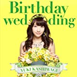 Birthday wedding [初回盤][TYPE-B]