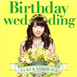 Birthday wedding[初回限定盤][TYPE-B]