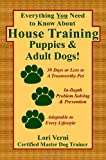 Everything You Need to Know About House Training Puppies & Adult Dogs! Reviews
