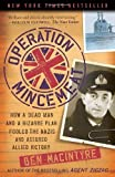 img - for Operation Mincemeat: How a Dead Man and a Bizarre Plan Fooled the Nazis and Assured an Allied Victory Reprint Edition by Macintyre, Ben [2011] book / textbook / text book