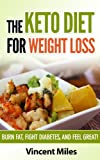 img - for The Keto Diet For Weight Loss - Burn Fat, Fight Diabetes and Feel Great! (FREE BONUS INCLUDED) (Keto Diet Plan,Keto Living, Ketogenic Diet Recipes, Ketogenic Diet Book 1) book / textbook / text book