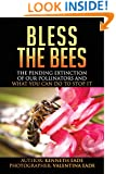 Bless the Bees:: the Pending Extinction of our Pollinators and What We Can Do to Stop It