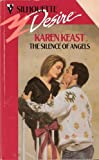 The Silence Of Angels (Silhouette Desire #752) (0373057520) by Karen Keast