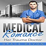 Her Trauma Doctor: Baily Mills Hospital, Book 3 | Grace Devon