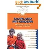Saarland mit Kindern: 400 spannende Ausflüge und Aktivitäten rund ums Jahr