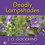 Deadly Lampshades (       UNABRIDGED) by J. G. Goodhind Narrated by Patience Tomlinson