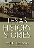 img - for Texas History Stories by Littlejohn, E. G. (2005) Paperback book / textbook / text book