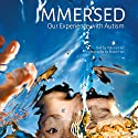 Immersed: Our Experience with Autism Audiobook by Valerie Hall, Bruce Hall Narrated by Valerie Hall