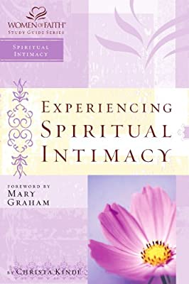 Experiencing Spiritual Intimacy: Women of Faith Study Guide Series (Women of Faith Study Guides (Thomas Nelson))