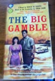 The big gamble (Gold medal book)