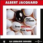 Êtres différents... Êtres égaux ? | Albert Jacquard