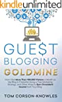 Guest Blogging Goldmine: How I Got Mo...