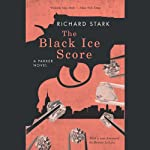 The Black Ice Score: A Parker Novel (       UNABRIDGED) by Richard Stark Narrated by Stephen R. Thorne
