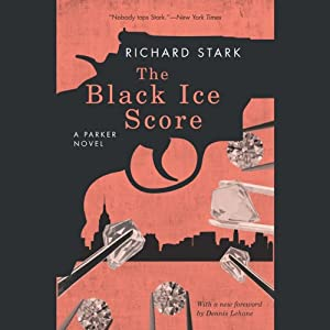 The Black Ice Score: A Parker Novel | [Richard Stark]