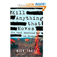 Kill Anything That Moves: The Real American War in Vietnam by Nick Turse