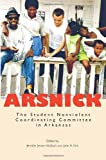 img - for Arsnick: The Student Nonviolent Coordinating Committee in Arkansas book / textbook / text book