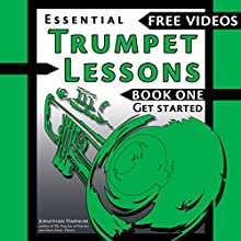 Essential Trumpet Lessons, Book One: Get Started: Tone, Breathing, Tongue Use and Other Skills to Get You Off to a Great Start | Livre audio Auteur(s) : Jonathan Harnum PhD Narrateur(s) : Jonathan Harnum