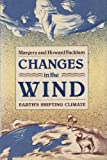 img - for Changes in the Wind : Earth's Shifting Climate book / textbook / text book