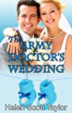 The Army Doctors Wedding (Army Doctors Baby #2) (Army Doctors Baby Series)