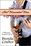 img - for Her Minnesota Man (A Christian Romance Novel) book / textbook / text book